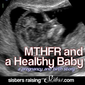 MTHFR and a Healthy Baby