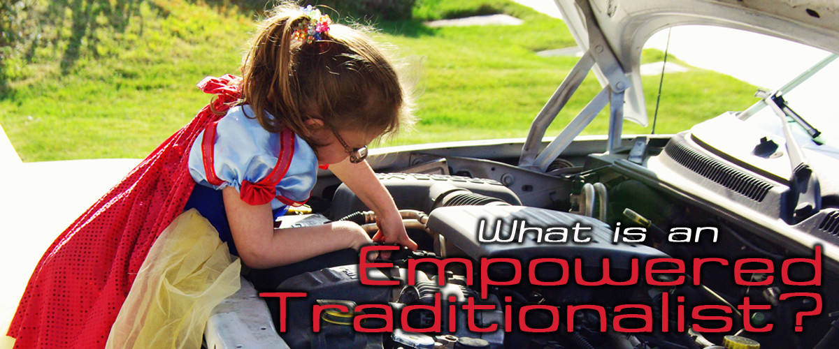 What is an Empowered Traditionalist?